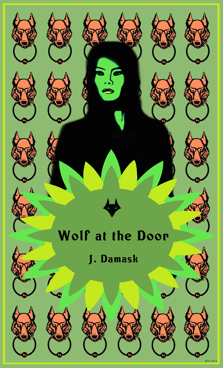 Wolf at the Door by J. Damask  (not yet released)