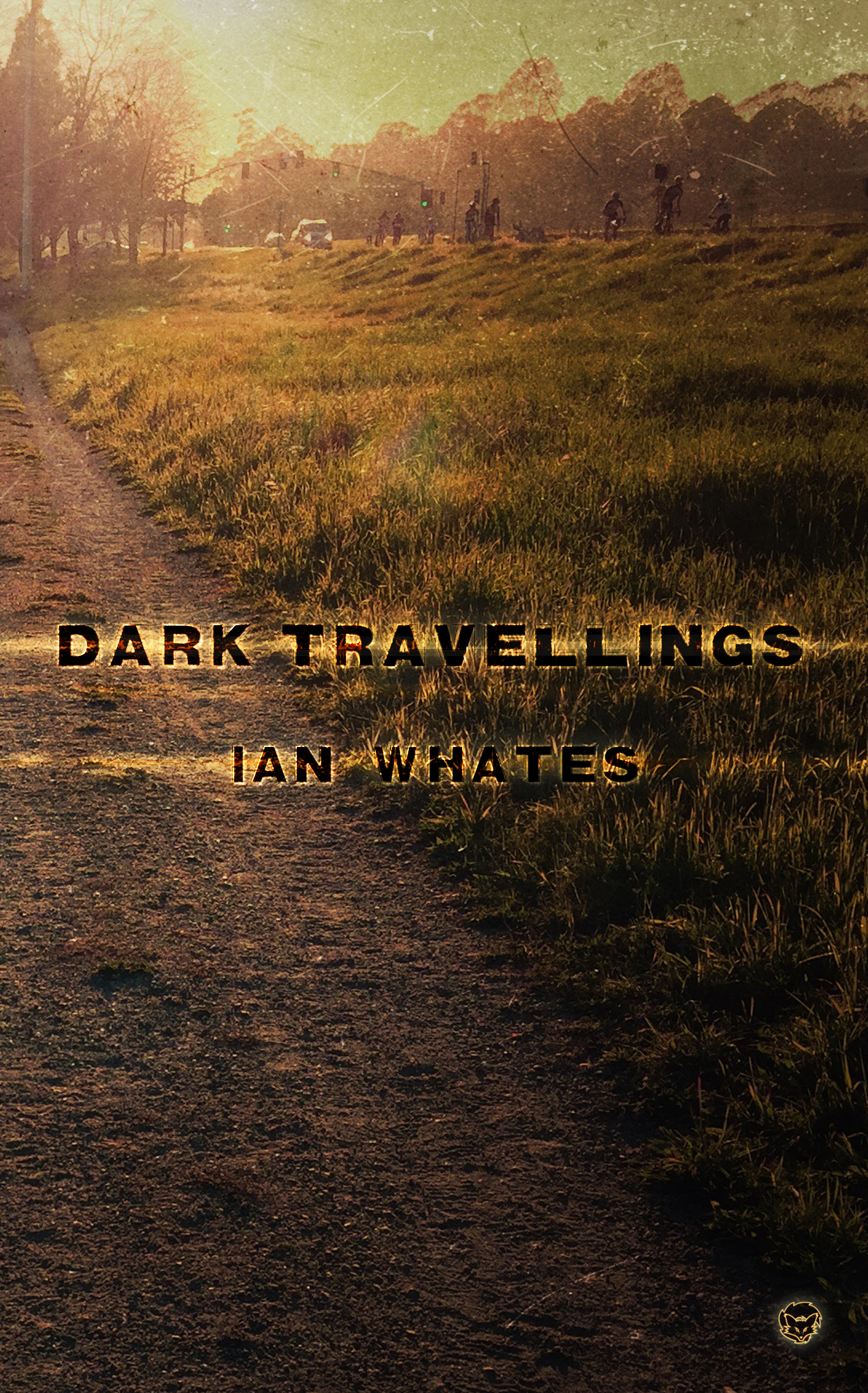 Dark Travellings by Ian Whates