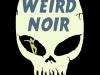 Weird Noir edited by K.A. Laity