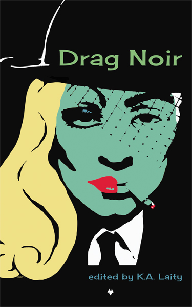 Drag Noir edited by K.A. Laity