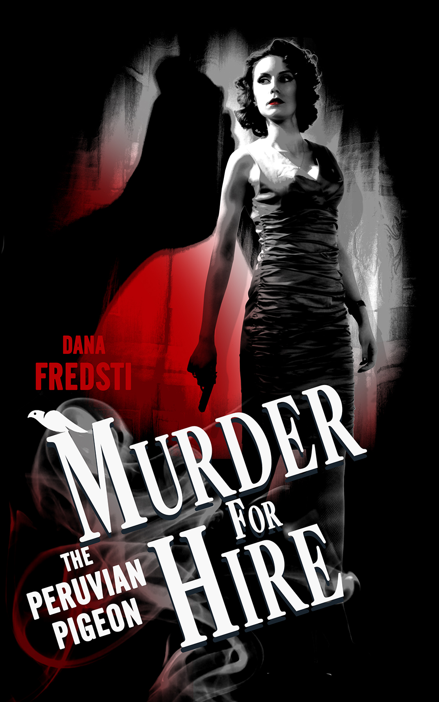 Murder for Hire : The Peruvian Pigeon by Dana Fredsti