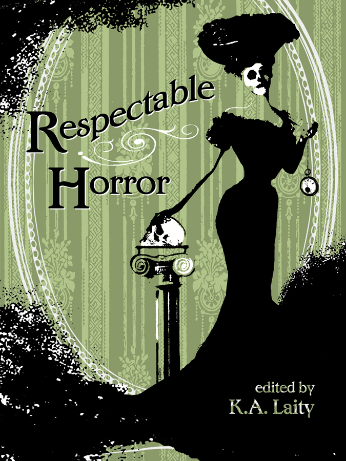 Respectable Horror edited by K.A. Laity