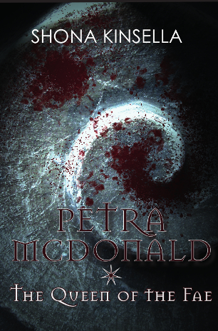 Petra MacDonald & The Queen of the Fae by Shona Kinsella