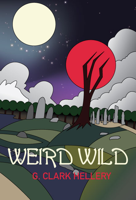Weird Wild by G Clark Hellery